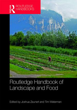 The Routledge Handbook of Landscape and Food, co-edited with Josh Zeunert, 2018