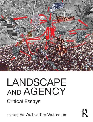 Landscape and Agency: Critical Essays is forthcoming from Routledge in October 2017