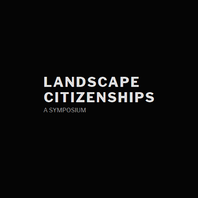 Landscape Citizenships_A Symposium_profile_
